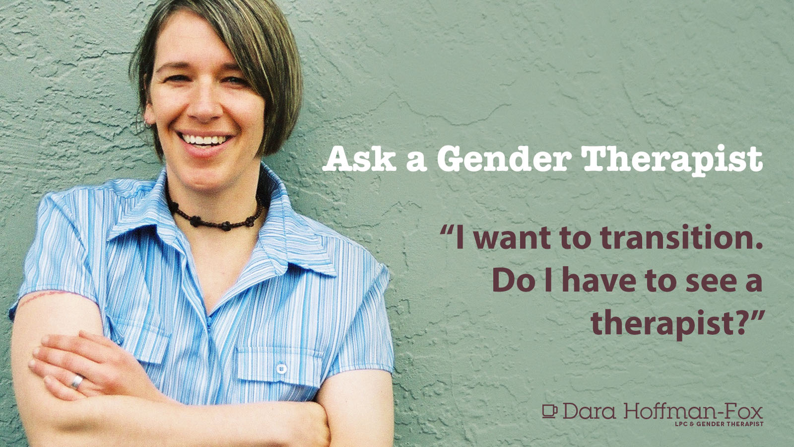 Ask A Gender Therapist: