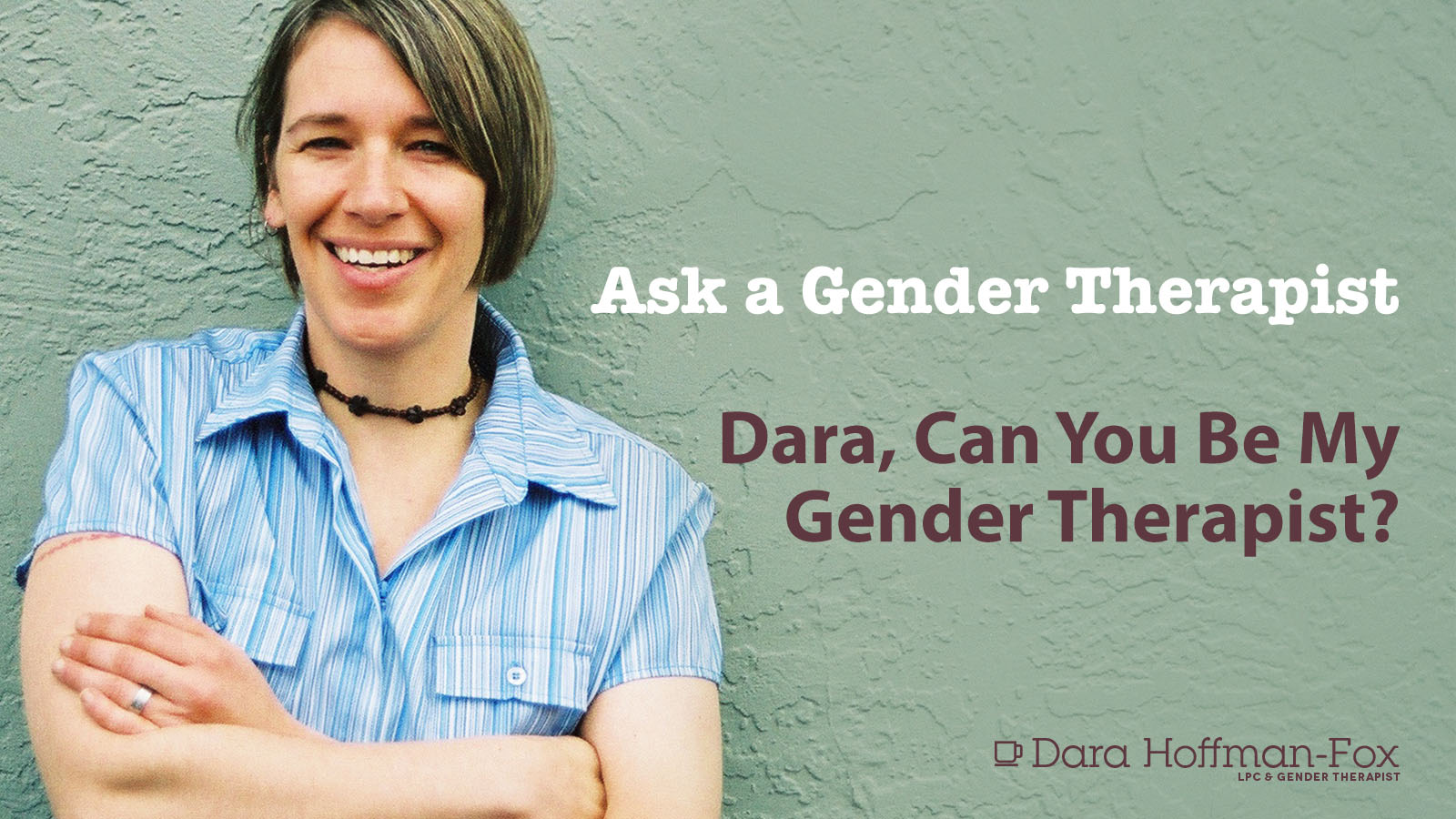 Ask a Gender Therapist