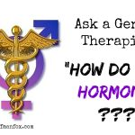 "Ask a Gender Therapist: ""How Do I Get Hormones???"""