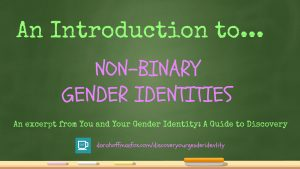 An Introduction to Non-Binary Gender Identites