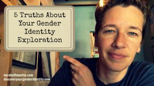 5 Truths About Your Gender Identity Exploration