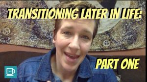 Transitioning Later In Life | Part One: Getting to Your Answer